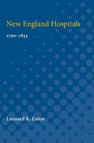 New England Hospitals: 1790-1833 (Paperback)