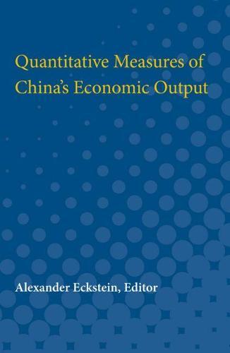 Quantitative Measures of China's Economic Output (Paperback)