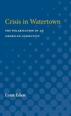 Crisis in Watertown: The Polarization of an American Community (Paperback)
