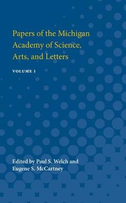 Papers of the Michigan Academy of Science, Arts and Letters: Volume I (Paperback)
