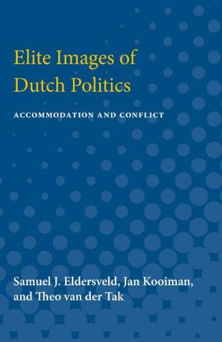 Elite Images of Dutch Politics: Accommodation and Conflict (Paperback)