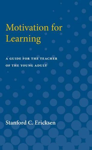 Motivation for Learning: A Guide for the Teacher of the Young Adult (Paperback)