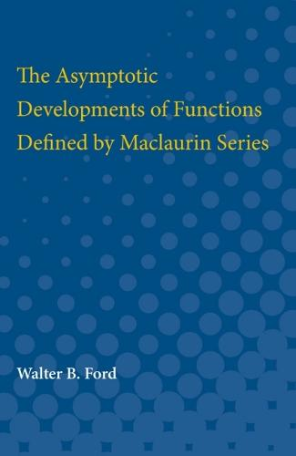 The Asymptotic Developments of Functions Defined by Maclaurin Series (Paperback)