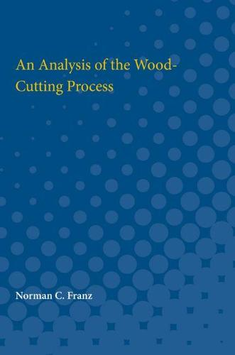 An Analysis of the Wood-Cutting Process (Paperback)