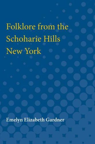 Folklore from the Schoharie Hills, New York (Paperback)