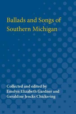 Ballads and Songs of Southern Michigan (Paperback)