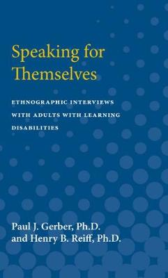 Speaking for Themselves: Ethnographic Interviews with Adults with Learning Disabilities (Paperback)
