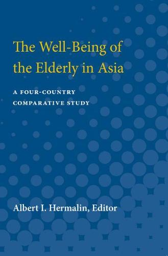 The Well-Being of the Elderly in Asia: A Four-Country Comparative Study (Paperback)