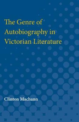 The Genre of Autobiography in Victorian Literature (Paperback)