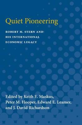 Quiet Pioneering: Robert M. Stern and His International Economic Legacy (Paperback)