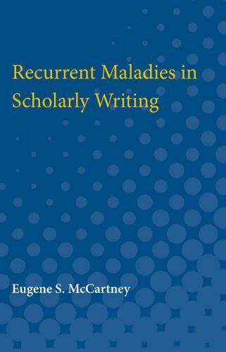 Recurrent Maladies in Scholarly Writing (Paperback)