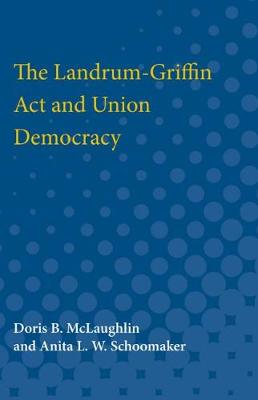 The Landrum-Griffin Act and Union Democracy (Paperback)