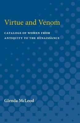 Virtue and Venom: Catalogs of Women from Antiquity to the Renaissance (Paperback)