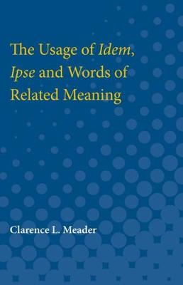 The Usage of Idem, Ipse and Words of Related Meaning (Paperback)