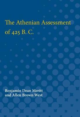 The Athenian Assessment of 425 B. C. (Paperback)