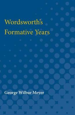 Wordsworth's Formative Years (Paperback)
