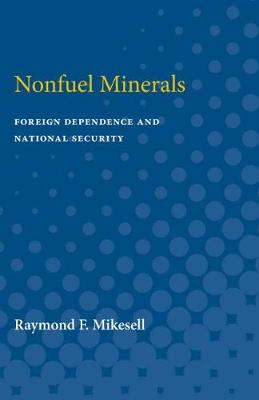 Nonfuel Minerals: Foreign Dependence and National Security (Paperback)