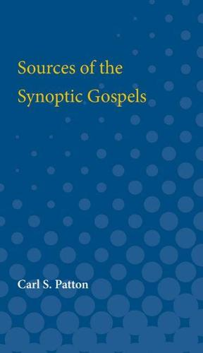 Sources of the Synoptic Gospels (Paperback)