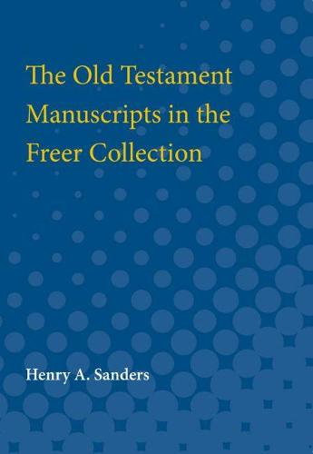 The Old Testament Manuscripts in the Freer Collection (Paperback)
