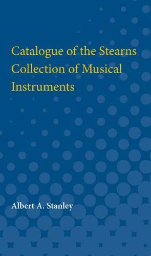 Catalogue of the Stearns Collection of Musical Instruments (Paperback)