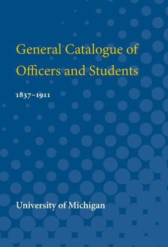 General Catalogue of Officers and Students: 1837-1911 (Paperback)