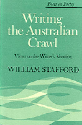 Writing the Australian Crawl: Views on the Writer's Vocation - Poets on Poetry (Paperback)