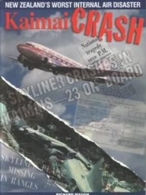 Kaimai Crash: New Zealand's Worst Internal Air Disaster (Paperback)