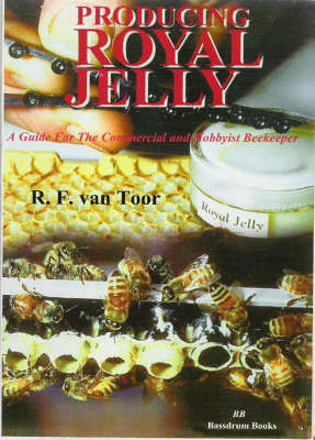 Producing Royal Jelly: A Guide for the Commercial and Hobbyiest Beekeeper (Paperback)