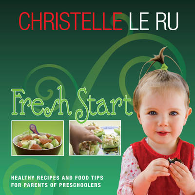Fresh Start: Healthy Recipes and Tips for Parents of Preschoolers (Hardback)