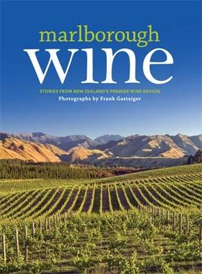 Marlborough Wine: Stories from New Zealand's Premier Wine Region (Paperback)