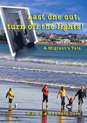 Last One Out, Turn Off the Lights!: A Migrant's Tale (Paperback)