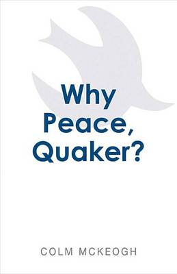 Why Peace, Quaker? (Paperback)