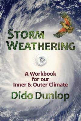 Storm Weathering: A Workbook for Our Inner and Outer Climate (Paperback)