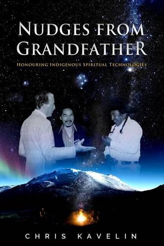 Nudges from Grandfather: Honouring Indigenous Spiritual Technologies (Paperback)