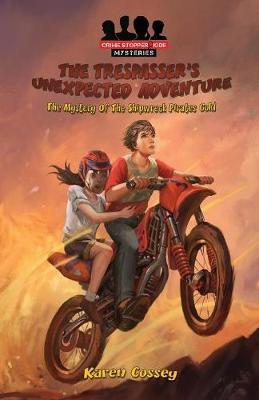The Trespasser's Unexpected Adventure: The Mystery of the Shipwreck Pirates Gold - Crime Stopper Kids Mysteries 1 (Paperback)