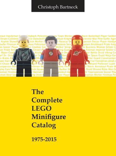 The Complete Lego Minifigure Catalog 1975-2015 (Hardback)