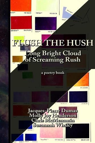 Flush the Hush: The Long Bright Cloud of Screaming Rush (Paperback)