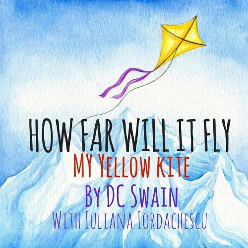 How Far Will It Fly?: My Yellow Kite - How High Will It FL\Y 3 (Paperback)