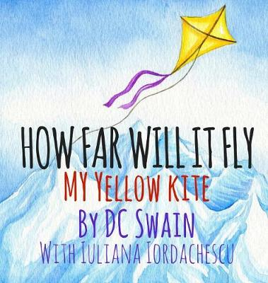 How Far Will It Fly?: My Yellow Kite - How High Will It FL\Y 3 (Hardback)