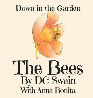 The Bees: Down in the Garden - Down in the Garden 1 (Hardback)