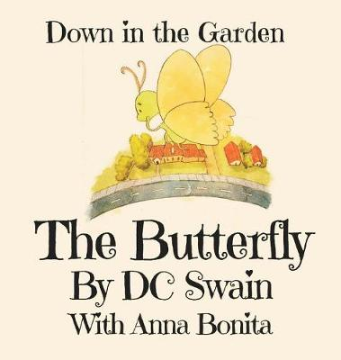 The Butterfly: Down in the Garden - Down in the Garden 2 (Hardback)