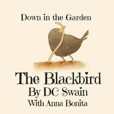 The Blackbird: Down in the Garden - Down in the Garden 3 (Paperback)