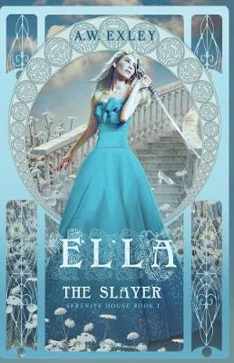 Ella, the Slayer - Serenity House 1 (Paperback)