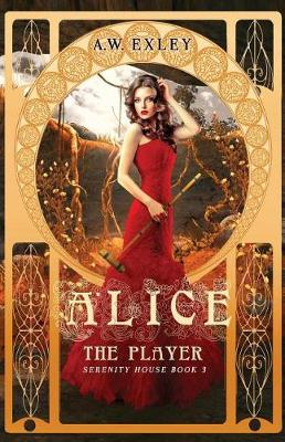 Alice, the Player - Serenity House 3 (Paperback)