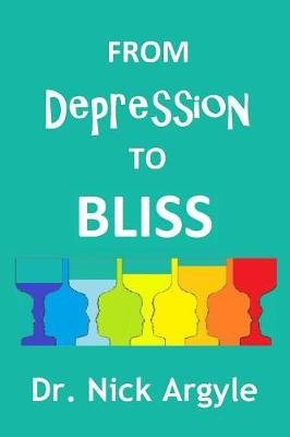 From Depression to Bliss: The Many Therapies for Depression. Establishing Bliss in the Mind. (Paperback)