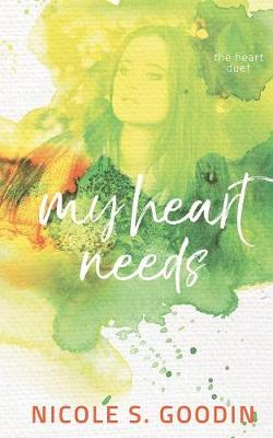 My Heart Needs - Heart Duet 1 (Paperback)