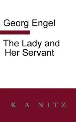 The Lady and Her Servant (Paperback)