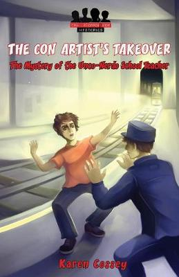 The Con Artist's Takeover: The Mystery of the Unco-Nerdo School Teacher - Crime Stopper Kids Mysteries 2 (Paperback)