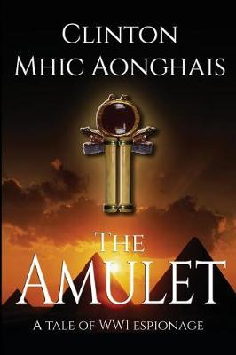 The Amulet: WW1 Espionage at its Best (Paperback)