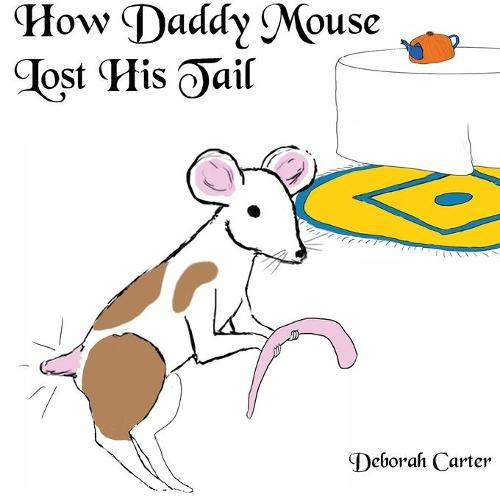 How Daddy Mouse Lost His Tail (Paperback)